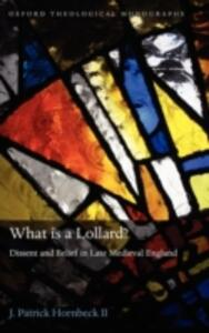 What is a Lollard?: Dissent and Belief in Late Medieval England - J. Patrick Hornbeck II - cover