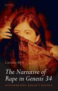 The Narrative of Rape in Genesis 34: Interpreting Dinah's Silence - Caroline Blyth - cover