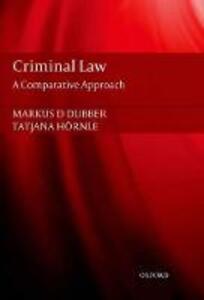 Criminal Law: A Comparative Approach - Markus D. Dubber,Tatjana Hornle - cover