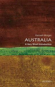Australia: A Very Short Introduction - Kenneth Morgan - cover