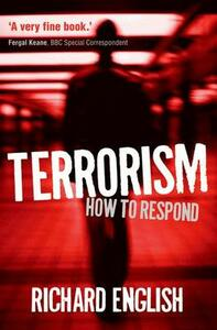 Terrorism: How to Respond - Richard English - cover