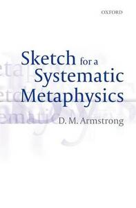 Sketch for a Systematic Metaphysics - D. M. Armstrong - cover