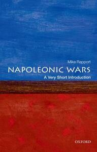The Napoleonic Wars: A Very Short Introduction - Mike Rapport - cover