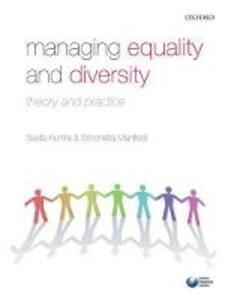 Managing Equality and Diversity: Theory and Practice - Savita Kumra,Simonetta Manfredi - cover