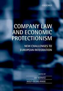 Company Law and Economic Protectionism: New Challenges to European Integration - cover