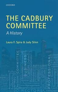 The Cadbury Committee: A History - Laura F. Spira,Judy Slinn - cover
