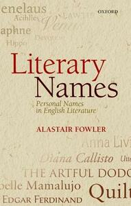 Literary Names: Personal Names in English Literature - Alastair Fowler - cover