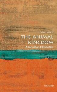 The Animal Kingdom: A Very Short Introduction - Peter Holland - cover
