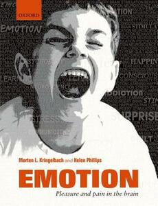 Emotion: Pleasure and Pain in the Brain - Morten L. Kringelbach,Helen Phillips - cover