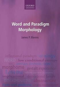 Word and Paradigm Morphology - James P. Blevins - cover