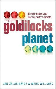 The Goldilocks Planet: The 4 billion year story of Earth's climate - Jan Zalasiewicz,Mark Williams - cover