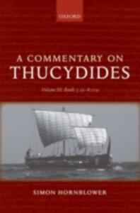 A Commentary on Thucydides: Volume III: Books 5.25-8.109 - Simon Hornblower - cover