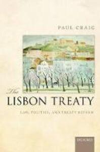Foto Cover di The Lisbon Treaty: Law, Politics, and Treaty Reform, Libri inglese di Paul Craig, edito da Oxford University Press
