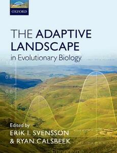 The Adaptive Landscape in Evolutionary Biology - cover