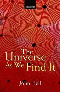 The Universe As We Find It - John Heil - cover