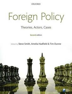 Foreign Policy: Theories, Actors, Cases - cover