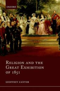 Religion and the Great Exhibition of 1851 - Geoffrey Cantor - cover