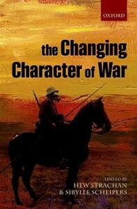 The Changing Character of War - cover