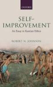 Self-Improvement: An Essay in Kantian Ethics - Robert N. Johnson - cover