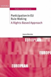Participation in EU Rule-making: A Rights-Based Approach - Joana Mendes - cover
