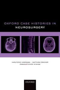 Oxford Case Histories in Neurosurgery - Harutomo Hasegawa,Matthew Crocker,Pawan Singh Minhas - cover