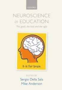 Neuroscience in Education: The good, the bad, and the ugly - cover