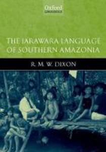 The Jarawara Language of Southern Amazonia - R. M. W. Dixon - cover