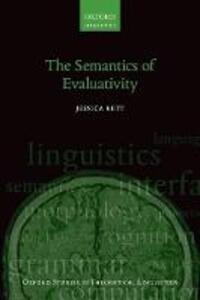 The Semantics of Evaluativity - Jessica Rett - cover