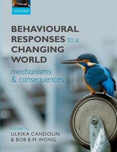 Behavioural Responses to a Changing World: Mechanisms and Consequences - cover