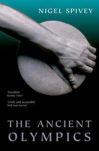 The Ancient Olympics - Nigel Spivey - cover