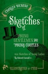 Sketches of Young Gentlemen and Young Couples: with Sketches of Young Ladies by Edward Caswall - Charles Dickens - cover