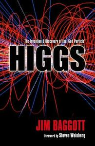 Higgs: The Invention and Discovery of the 'God Particle' - Jim Baggott - cover