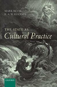 The State as Cultural Practice - Mark Bevir,R. A. W. Rhodes - cover