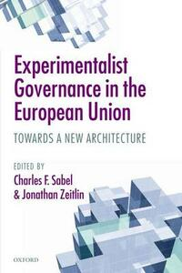 Experimentalist Governance in the European Union: Towards a New Architecture - cover