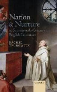 Nation and Nurture in Seventeenth-Century English Literature - Rachel Trubowitz - cover