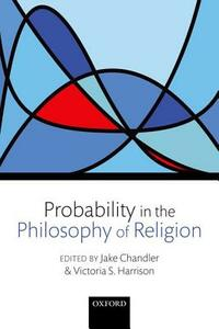 Probability in the Philosophy of Religion - cover
