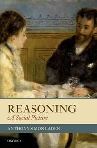 Reasoning: A Social Picture - Anthony Simon Laden - cover