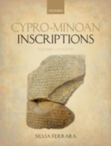 Cypro-Minoan Inscriptions: Volume 1: Analysis - Silvia Ferrara - cover