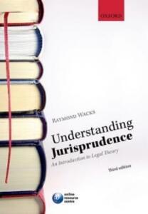 Understanding Jurisprudence: An Introduction to Legal Theory - Raymond Wacks - cover