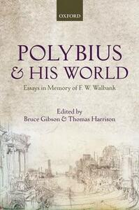 Polybius and his World: Essays in Memory of F.W. Walbank - cover