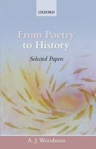 From Poetry to History: Selected Papers - A. J. Woodman - cover