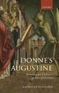 Donne's Augustine: Renaissance Cultures of Interpretation - Katrin Ettenhuber - cover
