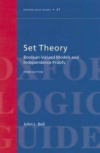 Set Theory: Boolean-Valued Models and Independence Proofs - John L. Bell - cover