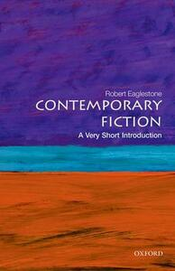 Contemporary Fiction: A Very Short Introduction - Robert Eaglestone - cover