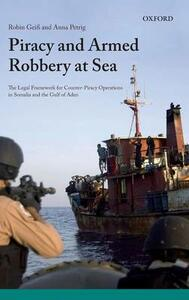 Piracy and Armed Robbery at Sea: The Legal Framework for Counter-Piracy Operations in Somalia and the Gulf of Aden - Robin Geiss,Anna Petrig - cover