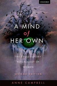 A Mind Of Her Own: The evolutionary psychology of women - Anne Campbell - cover