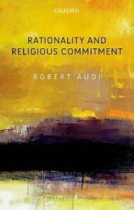 Rationality and Religious Commitment - Robert Audi - cover