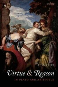 Virtue and Reason in Plato and Aristotle - A. W. Price - cover
