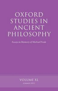 Oxford Studies in Ancient Philosophy, Volume 40: Essays in Memory of Michael Frede - cover