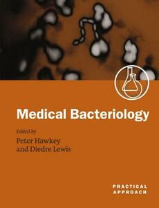 Medical Bacteriology: A Practical Approach - cover